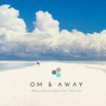 Om & Away ✈️